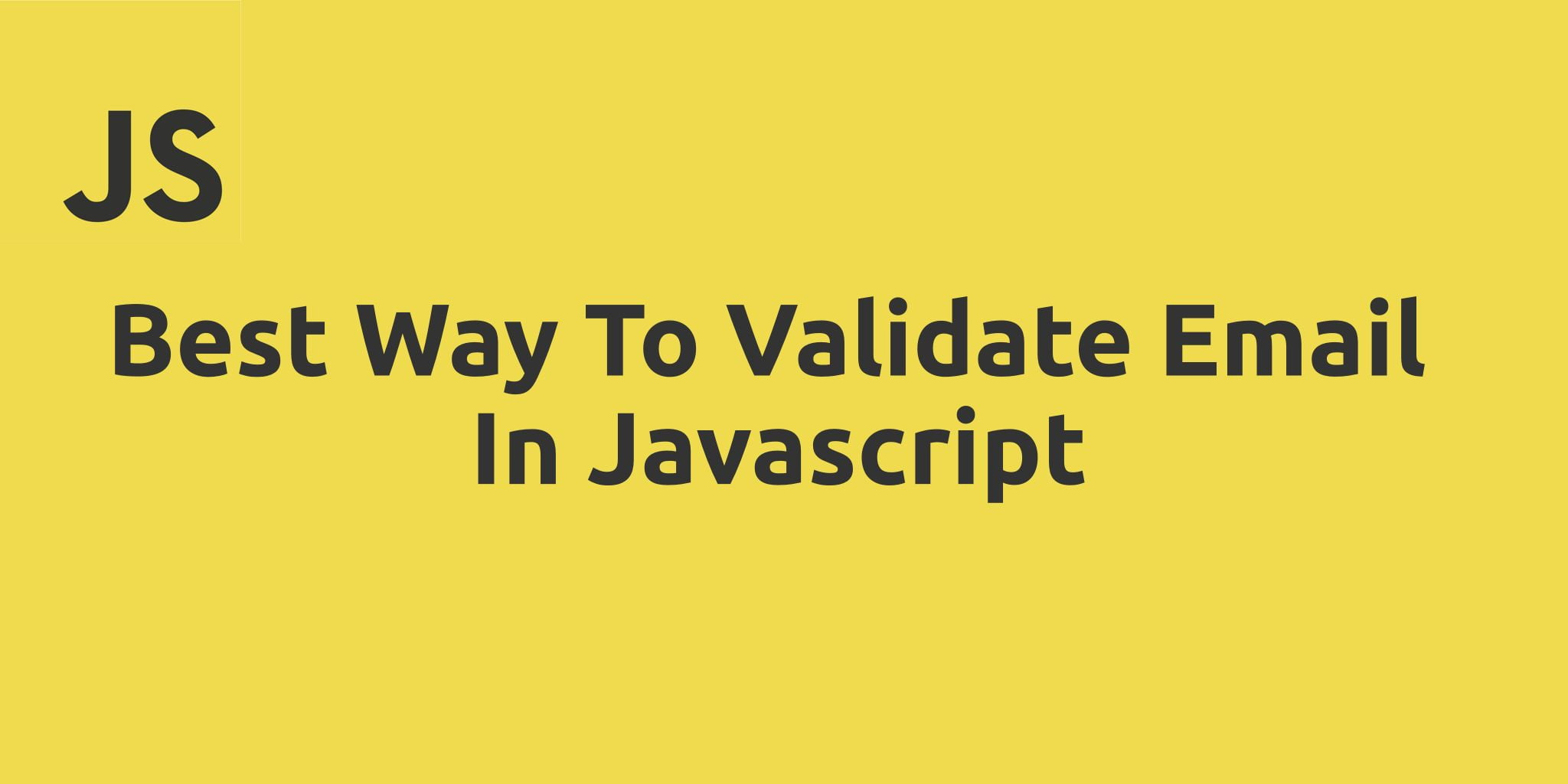 Best Way To Validate Email In Javascript